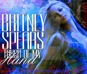 Britney Spears for music video script Touch of My Hand.
