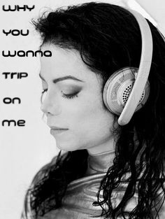 Michael Jackson listening to headphones while singing a capella for Why You Wanna Trip On Me
