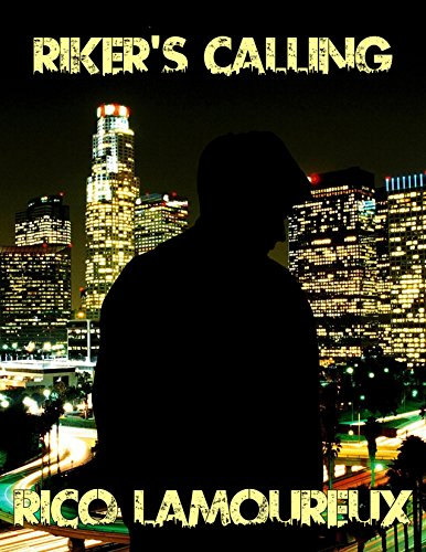 Book cover for the crime thriller Riker's Calling, silhouette of main character in front of Los Angeles at night.