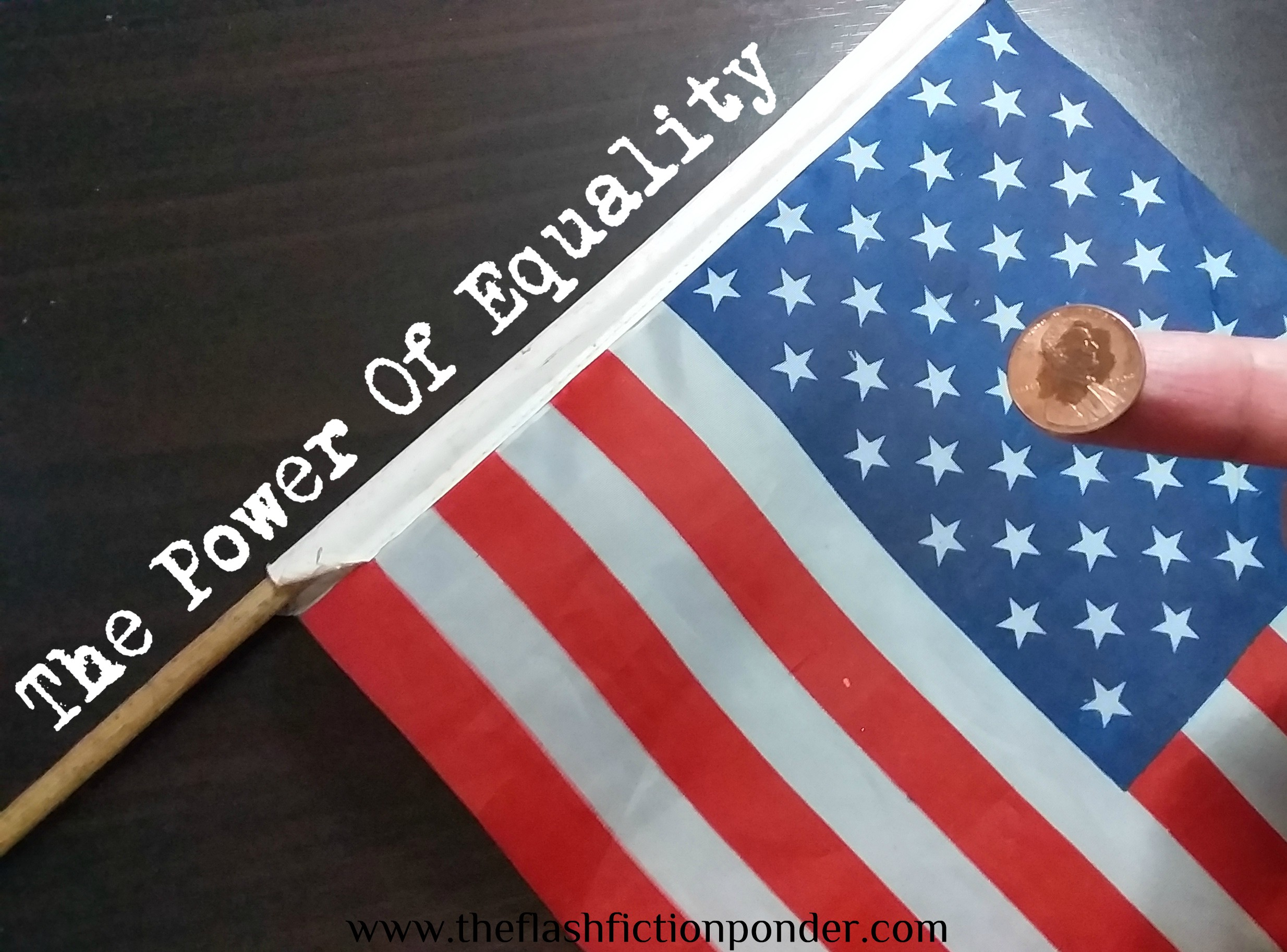 American flag with Abraham Lincoln penny, image for The Power of Equality by Red Hot Chili Peppers, script By Rico Lamoureux of The Flash Fiction Ponder.