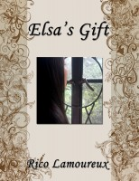 Cover to the critically-acclaimed novella Elsa's Gift, authored by Rico Lamoureux of The Flash Fiction Ponder.