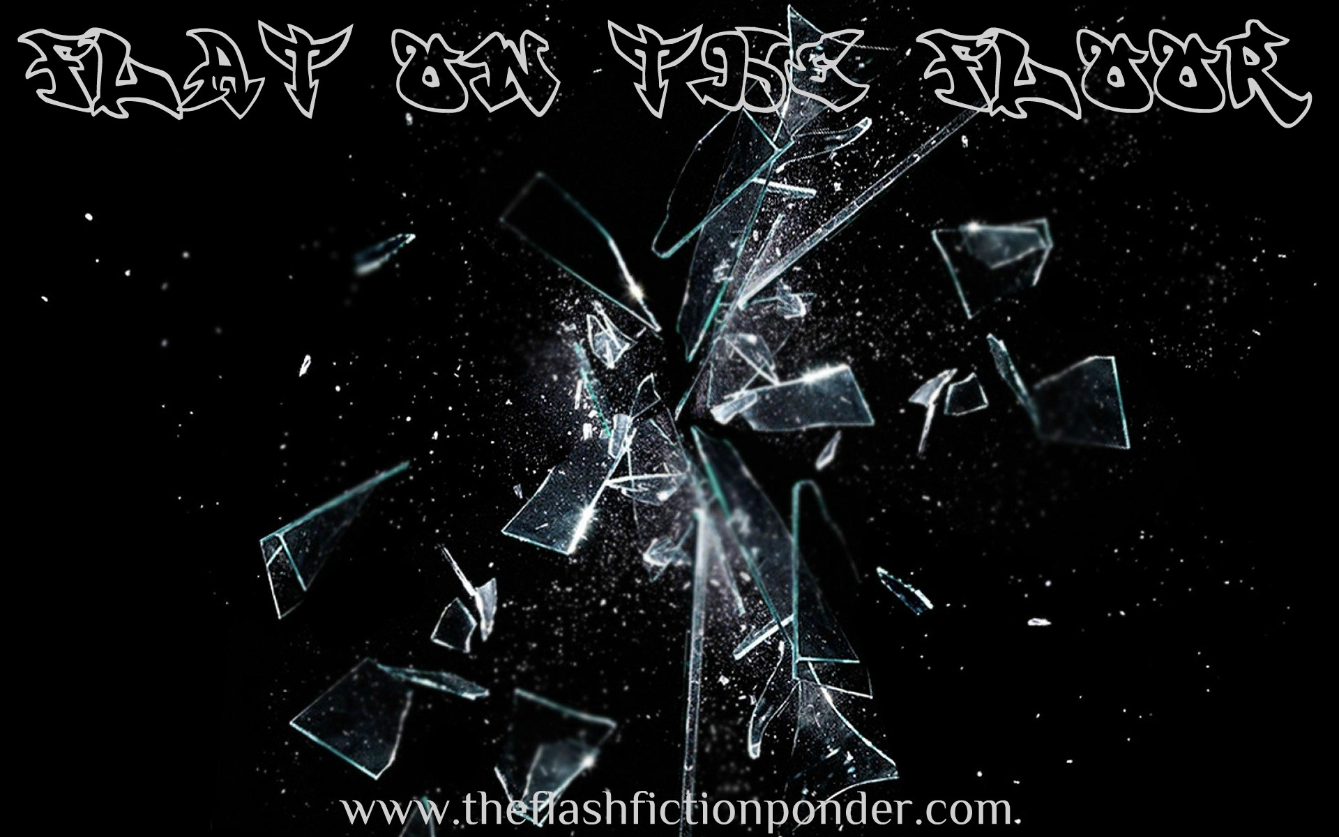 Broken glass image for Nickelback Flat on the Floor music video, script by Rico Lamoureux of The Flash Fiction Ponder