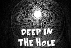Deep in a hole, image for the song 'Deep in the Hole' song by AC/DC, music video script by The Flash Fiction Ponder.